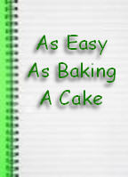 As Easy as Baking a Cake
